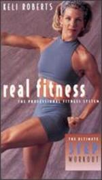 Keli Roberts: Real Fitness - The Ultimate Step Workout