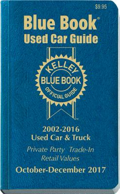 Kelley Blue Book Consumer Guide Used Car Edition: Consumer Edition Oct - Dec 2017 - Kelley Blue Book Co
