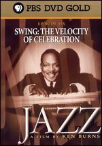 Ken Burns' Jazz, Episode 6: Swing - The Velocity of Celebration, 1937-1939