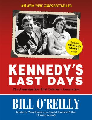 Kennedy's Last Days: The Assassination That Defined a Generation - O'Reilly, Bill