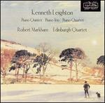 Kenneth Leighton: Piano Quintet; Piano Trio; Piano Quartet