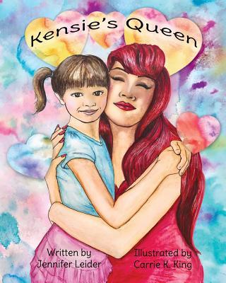 Kensie's Queen - Leider, Jennifer