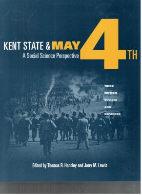 Kent State and May 4th: A Social Science Perspective - Hensley, Thomas R (Editor), and Lewis, Jerry M (Editor)
