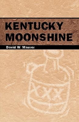 Kentucky Moonshine - Maurer, David W