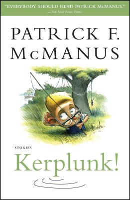Kerplunk!: Stories - McManus, Patrick F