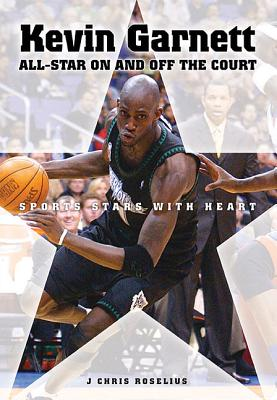 Kevin Garnett: All-Star on and Off the Court - Roselius, J Chris