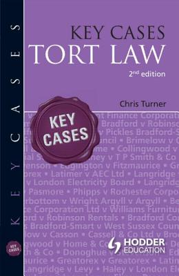 Key Cases: Tort Law - Turner, Chris, and Martin, Jacqueline (Series edited by)