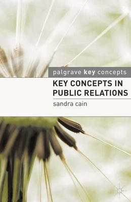 Key Concepts in Public Relations - Cain, Sandra