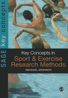 Key Concepts in Sport and Exercise Research Methods - Atkinson, Michael