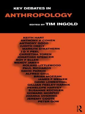 Key Debates in Anthropology - Ingold, Tim (Editor)