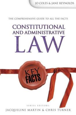 Key Facts: Constitutional & Administrative Law - Coles, Joanne, and Reynolds, Jane