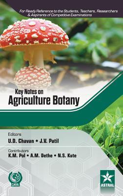 Key Notes on Agriculture Botany - Chavan, U. D., and Patil, J. V.