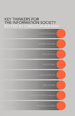 Key Thinkers for the Information Society: Volume One - May, Christopher (Editor)