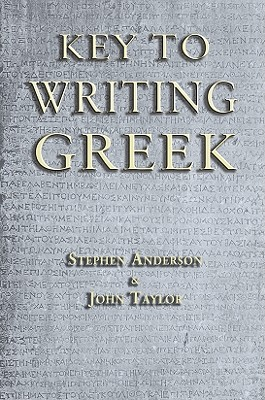 Key to Writing Greek - Anderson, Stephen, and Taylor, John