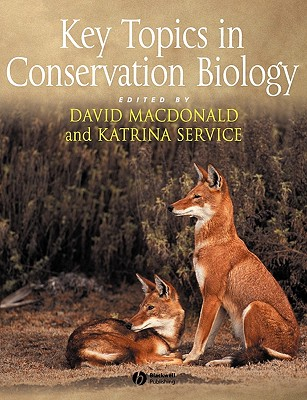 Key Topics in Conservation Biology - MacDonald, David (Editor), and Service, Katrina (Editor)