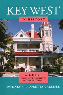 Key West in History - Carlisle, Rodney