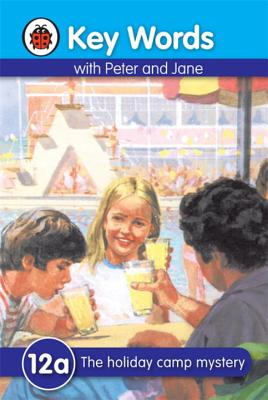 Key Words with Peter and Jane #12 the Holiday Camp Mystery Ser a - Ladybird