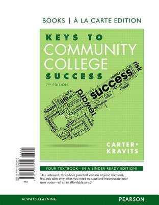 Keys to Community College Success, Student Value Edition - Carter, Carol J, and Kravits, Sarah Lyman
