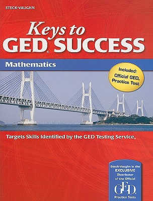 Keys to Ged Success: Student Edition Mathematics - Steck Vaughn