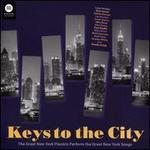 Keys to the City: Great New York Pianists Perform the Great New York Songs