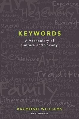 Keywords: A Vocabulary of Culture and Society - Williams, Raymond, Professor