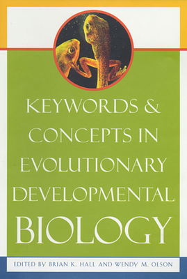 Keywords & Concepts in Evolutionary Developmental Biology - Hall, Brian K (Editor), and Olson, Wendy M (Editor)