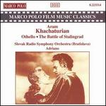 Khachaturian: Othello Suite; Battle of Stalingrad Suite