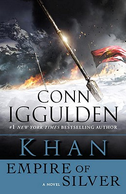 Khan: Empire of Silver - Iggulden, Conn