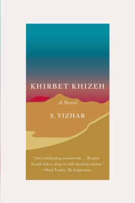 Khirbet Khizeh - Yizhar, S, and de Lange, Nicholas (Translated by), and Shulman, David (Afterword by)