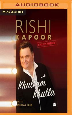 Khullam Khulla: Rishi Kapoor Uncensored - Kapoor, Rishi, and Iyer, Meena