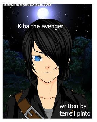 Kiba the Avenger - Pinto, Terrell