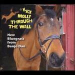 Kick Molly Through the Wall