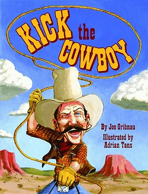 Kick the Cowboy - Gribnau, Joe