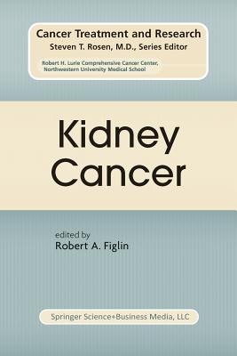 Kidney Cancer - Figlin, Robert A, M.D. (Editor)