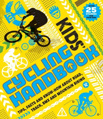 Kids' Cycling Handbook: Tips, Facts and Know-How about Road, Track, BMX and Mountain Biking - Butterfield, Moira