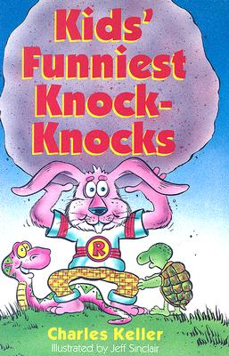 Kids' Funniest Knock-Knocks - Keller, Charles