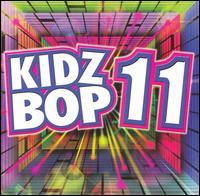 Kidz Bop 11 - Kidz Bop Kids
