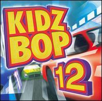 Kidz Bop 12 - Kidz Bop Kids