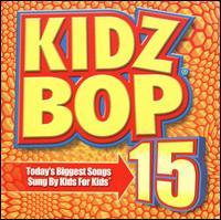 Kidz Bop 15 - Kidz Bop Kids