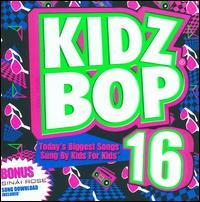 Kidz Bop 16 - Kidz Bop Kids