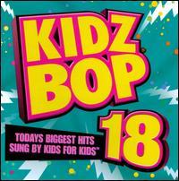 Kidz Bop 18 - Kidz Bop Kids