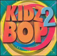 Kidz Bop 2 - Kidz Bop Kids