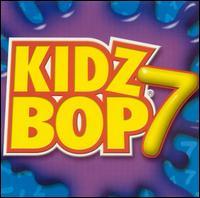 Kidz Bop 7 - Kidz Bop Kids