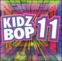Kidz Bop, Vol. 11 - Kidz Bop Kids