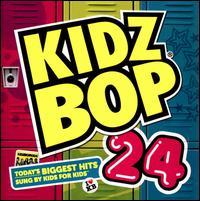 Kidz Bop, Vol. 24 - Kidz Bop Kids