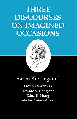 Kierkegaard's Writings, X, Volume 10: Three Discourses on Imagined Occasions - Kierkegaard, Soren