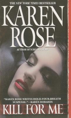 Kill for Me - Rose, Karen