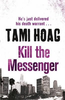 Kill the Messenger - Hoag, Tami
