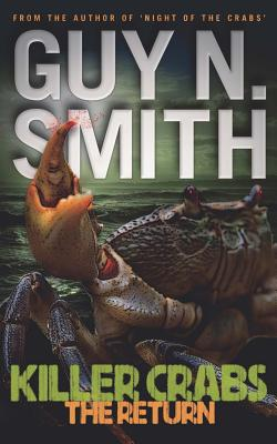 Killer Crabs: The Return - Smith, Guy N