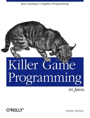 Killer Game Programming in Java - Davison, Andrew